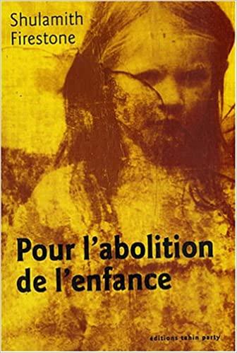 Couverture d'ouvrage: Pour l'abolition de l'enfance