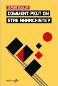 Couverture d'ouvrage: Comment peut-on être anarchiste ?