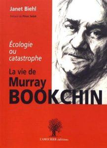 Couverture d'ouvrage: Ecologie ou catastrophe, la vie de Murray Bookchin