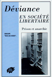 Couverture d'ouvrage: Déviance en société libertaire « Prison et anarchie »