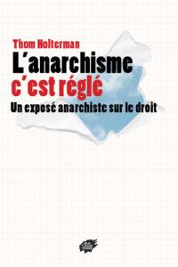 Couverture d'ouvrage: L'anarchisme c'est réglé !