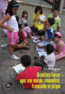 Couverture d'ouvrage: Francisco Ferrer : pour une morale rationaliste, fraternelle et laïque