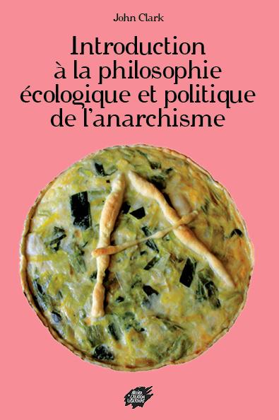 Couverture d'ouvrage: Introduction à la philosophie écologique et politique de l'anarchisme