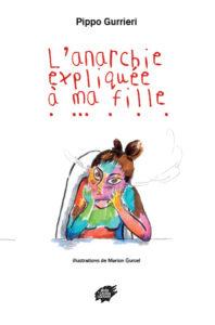Couverture d'ouvrage: L'anarchie expliquée à ma fille