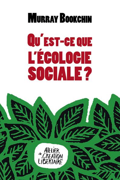 Couverture d'ouvrage: Qu'est-ce que l'écologie sociale ?