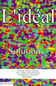 Couverture d'ouvrage: L'idéal de la prochaine société, prétentieuses et humbles solutions