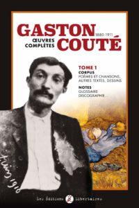Couverture d'ouvrage: Gaston Couté Œuvres complètes T1