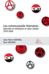 Couverture d'ouvrage: Les communautés libertaires agricoles et artistiques en pays catalan (1970-2000)